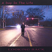 Looking Back by A Day In the Life