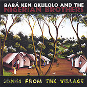 Play & Download Songs From The Village by Baba Ken Okulolo | Napster