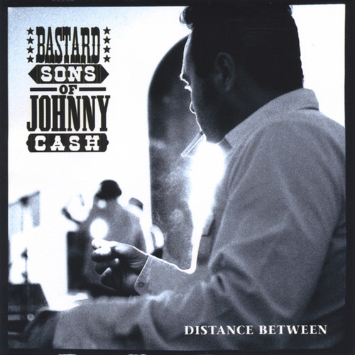 Play & Download Distance Between by Bastard Sons of Johnny Cash | Napster