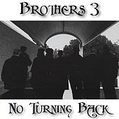 No Turning Back by Brothers 3