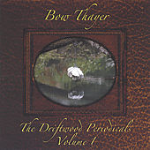 Play & Download The Driftwood Periodicals, Volume 1 by Bow Thayer | Napster