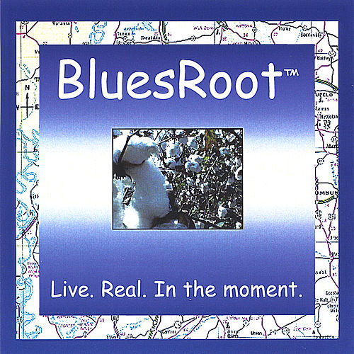 Play & Download Live. Real. In the moment. by BluesRoot | Napster