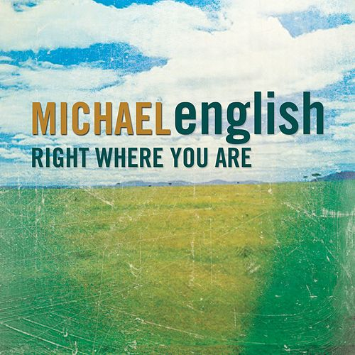 Right Where You Are by Michael English