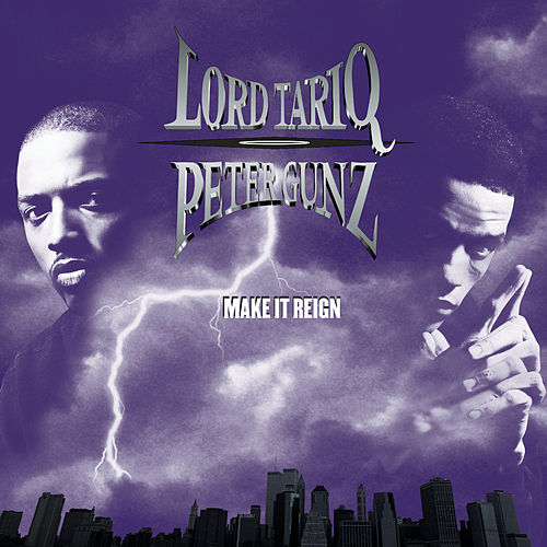 Play & Download Make It Reign by Lord Tariq and Peter Gunz | Napster