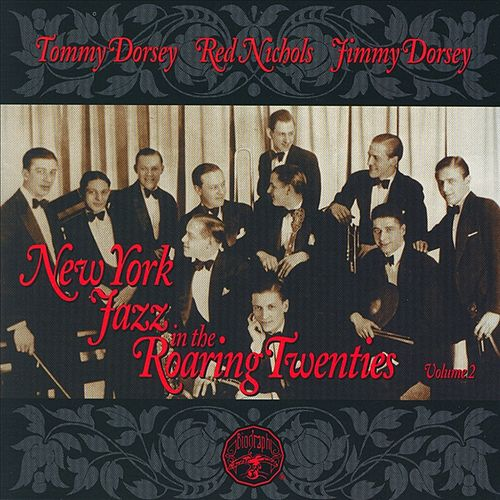 Play & Download New York Jazz In The Roaring '20s Vol. 2 by Tommy Dorsey | Napster