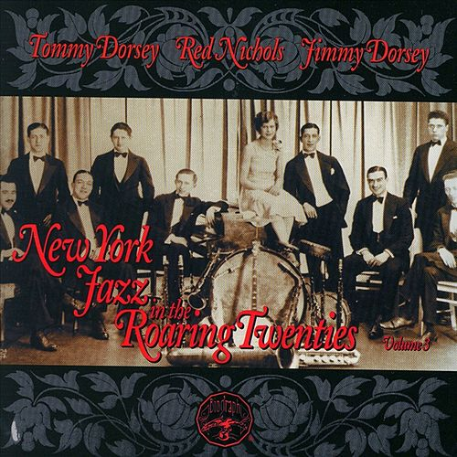 Play & Download New York Jazz In The Roaring '20s Vol. 3 by Tommy Dorsey | Napster