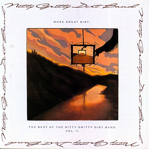 More Great Dirt: Best Of Nitty Gritty Dirt Band by Nitty Gritty Dirt Band