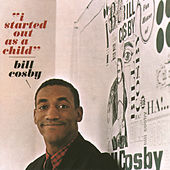 Play & Download I Started Out As A Child by Bill Cosby | Napster