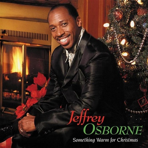 Play & Download Something Warm For Christmas by Jeffrey Osborne | Napster