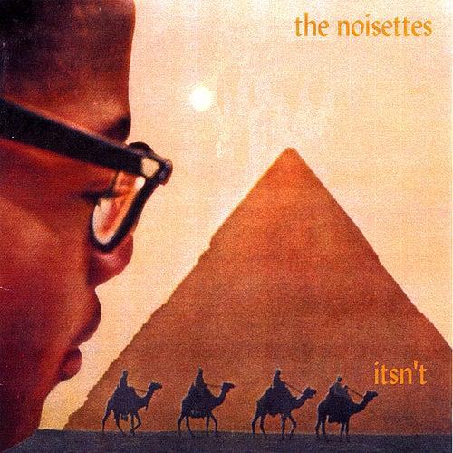 Itsn't von The Noisettes