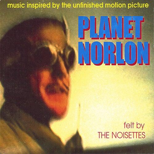 Planet Norlon von The Noisettes