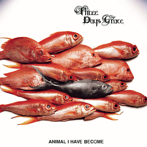 Play & Download Animal I Have Become by Three Days Grace | Napster