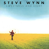 Play & Download Sweetness and Light by Steve Wynn | Napster
