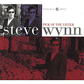 Play & Download Pick Of The Litter by Steve Wynn | Napster