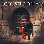 Play & Download Acoustic Dream by Acoustic Dream | Napster