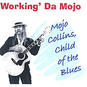 Working Da Mojo by Mojo Collins