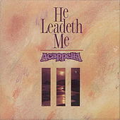 He Leadeth Me by Acappella