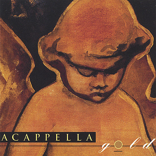 Play & Download Acappella Gold by Acappella | Napster