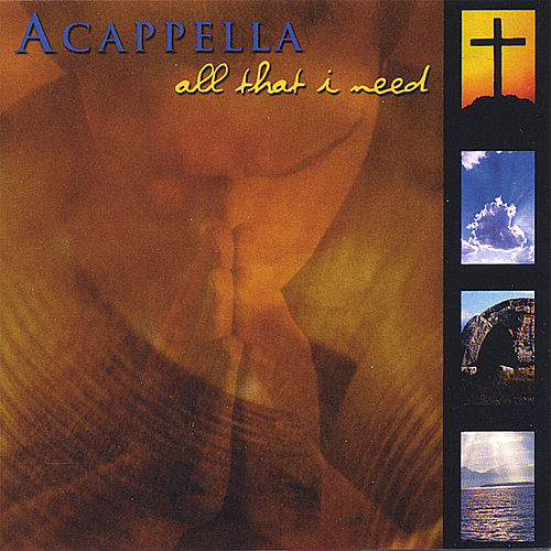 Play & Download All That I Need by Acappella | Napster