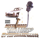 Play & Download Can I Live? (Skrewed and Chopped By The Swishahouse) by Mista Madd | Napster