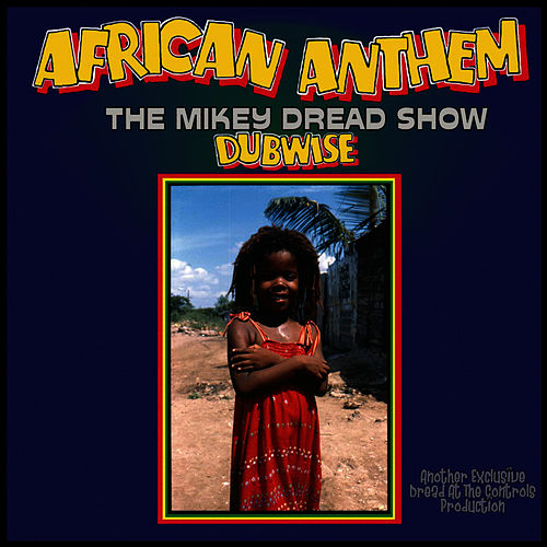 Play & Download African Anthem by Mikey Dread | Napster