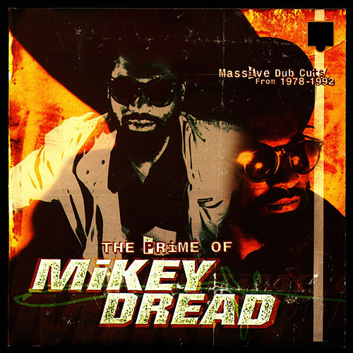 Play & Download Prime of Mikey Dread by Mikey Dread | Napster
