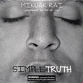 Play & Download SimpleTruth by Mikuak Rai | Napster