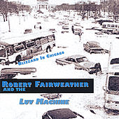 Blizzard In Chicago by Robert Fairweather