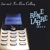 (oo)(oo) I've Been Calling by Rene Labre Group