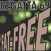 Play & Download Fat-Free by Regatta 69 | Napster