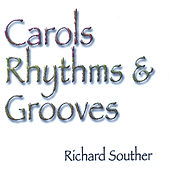 Carols Rhythms & Grooves by Richard Souther