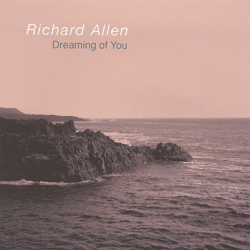 Play & Download Dreaming of You by Richard Allen | Napster