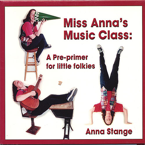 Play & Download Miss Anna's Music Class: a pre-primer for little folkies by Anna Stange | Napster