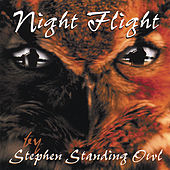 Play & Download Night Flight by Stephen Standing Owl | Napster