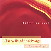 Play & Download The Gift Of The Magi (and Other Seasonal Stories) by Darryl Purpose | Napster