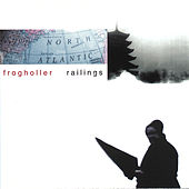 Play & Download Railings by Frog Holler | Napster