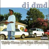 Play & Download Thirty-Three: Live from Hiroshima by DJ DMD | Napster