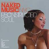 Play & Download Reconstructed Soul by Naked Music NYC | Napster