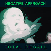 Play & Download Total Recall by Negative Approach | Napster