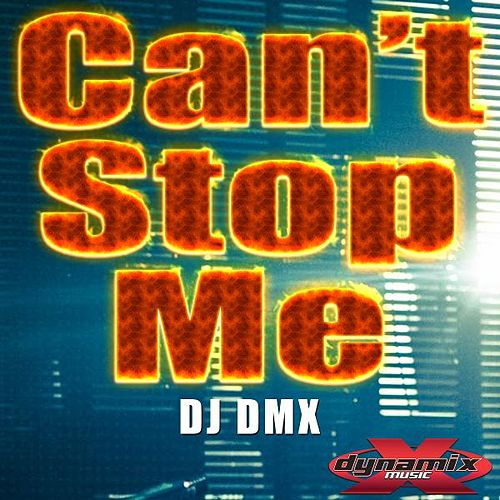 Play & Download Can't Stop Me by DJ Dmx | Napster