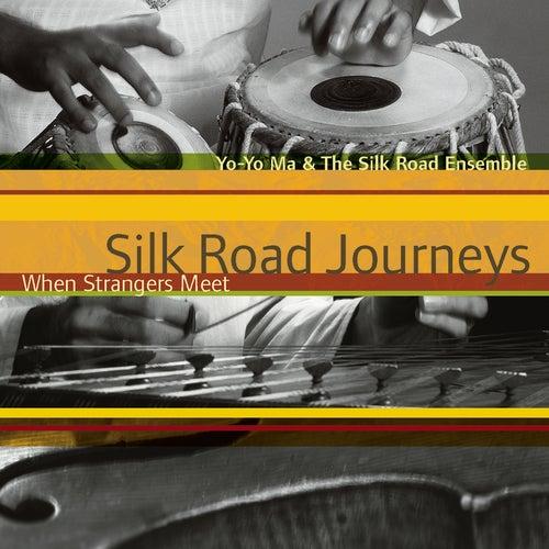 Play & Download Silk Road Journeys: When Strangers Meet by Yo-Yo Ma | Napster