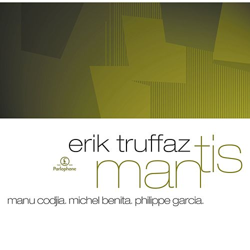 Play & Download Mantis by Erik Truffaz | Napster