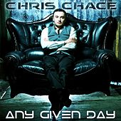 Play & Download Any Given Day by Chris Chace | Napster