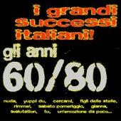 I grandi successi italiani! Gli anni 60/80 (Nuda, Yuppi du, Cercami, Figli delle stelle, Rimmel, Sabato pomeriggio, Gianna, Svalutation, Tu, Un'emozione da poco...) by A.M.P.