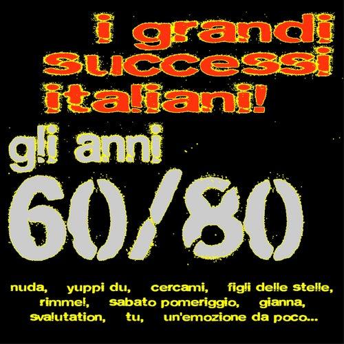 Play & Download I grandi successi italiani! Gli anni 60/80 (Nuda, Yuppi du, Cercami, Figli delle stelle, Rimmel, Sabato pomeriggio, Gianna, Svalutation, Tu, Un'emozione da poco...) by A.M.P. | Napster