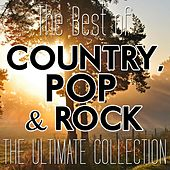 Play & Download The Best of Country, Pop & Rock (The Ultimate Collection) by Various Artists | Napster
