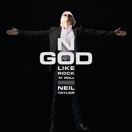 Play & Download No God like Rock'n'Roll by Neil Taylor | Napster