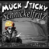 Play & Download Schnickelfritz by Muck Sticky | Napster
