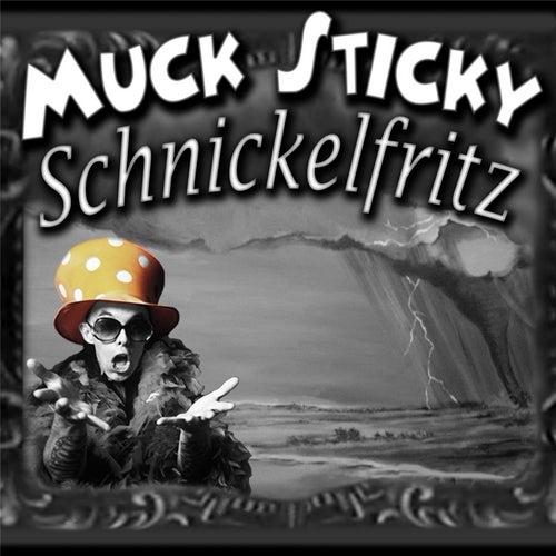 Schnickelfritz by Muck Sticky