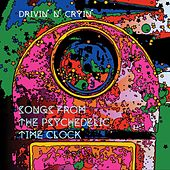 Play & Download Songs From The Psychedelic Time Clock by Drivin' N' Cryin' | Napster